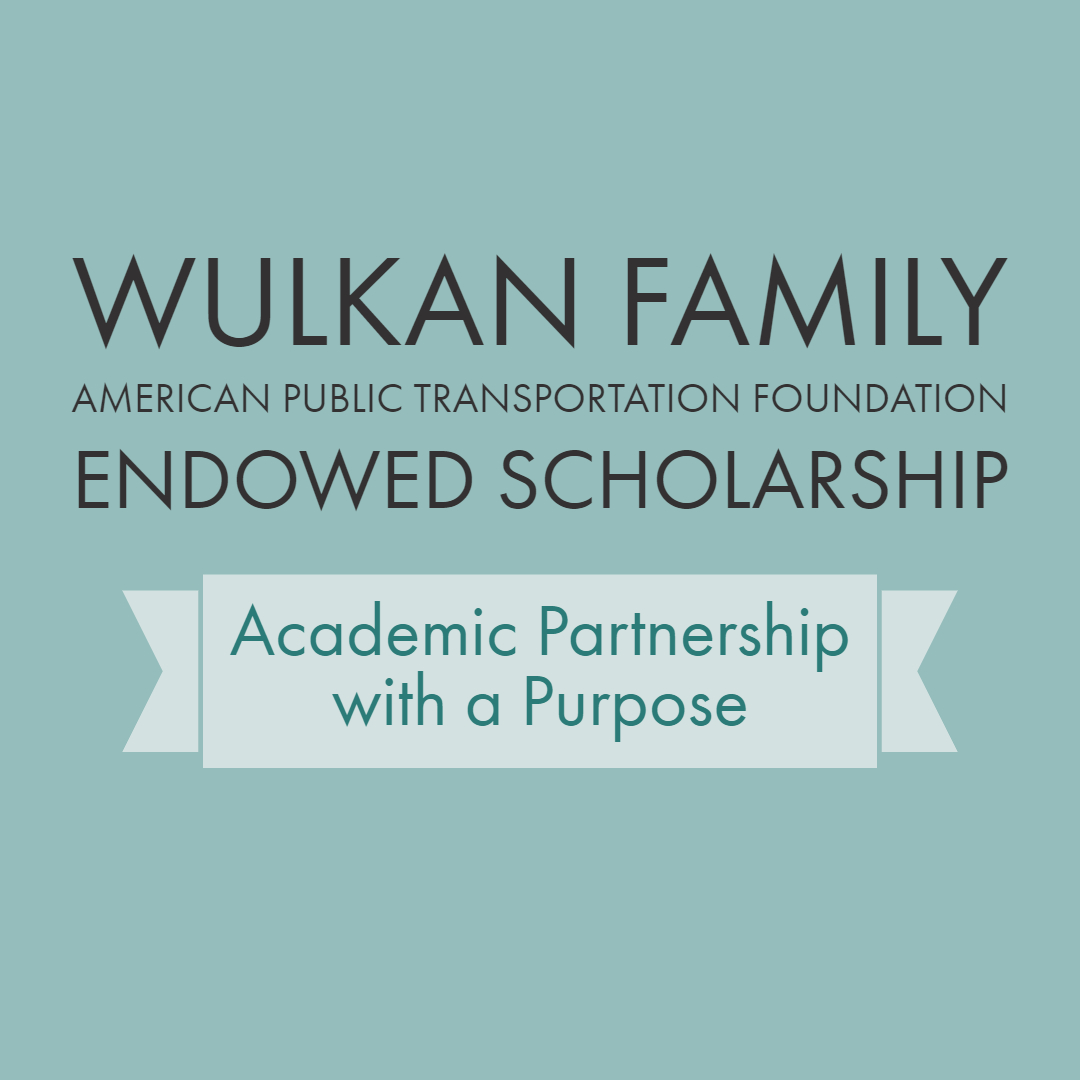 Wulkan Family American Public Transportation Foundation Endowed Scholarship